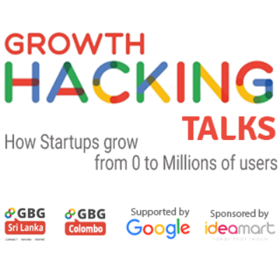 Growth hacking talks for Startups with Google business groups Colombo (gbg - colombo)